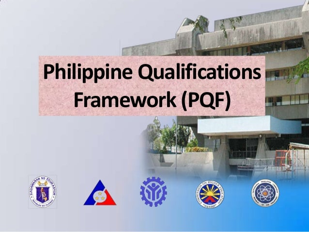 Philippine Qualifications Framework (PQF)