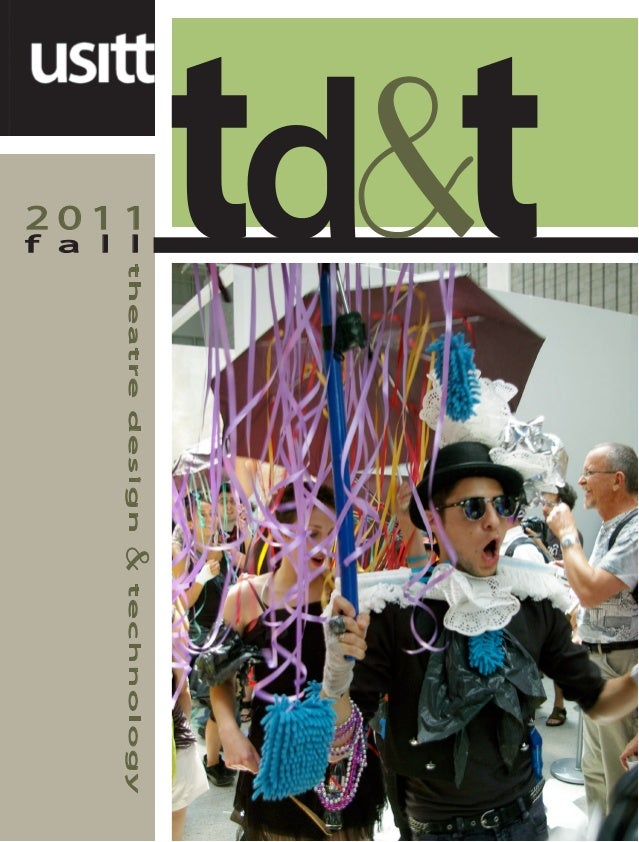 f a l l 2 0 1 1 theatredesign&technology
