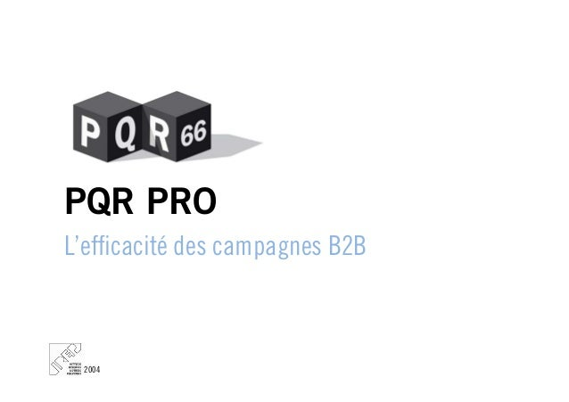 L'efficacité des campagnes B2B PQR PRO 2004