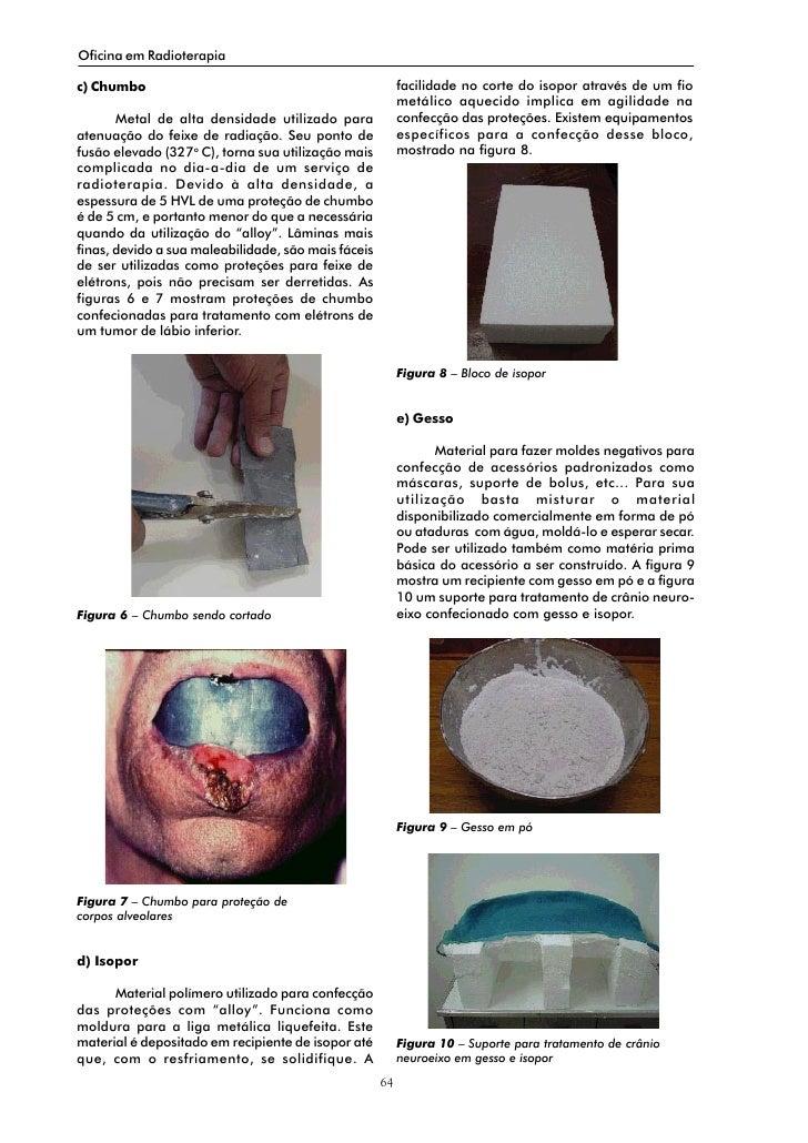 Oficina em Radioterapia  c) Chumbo                                                 facilidade no corte do isopor através d...