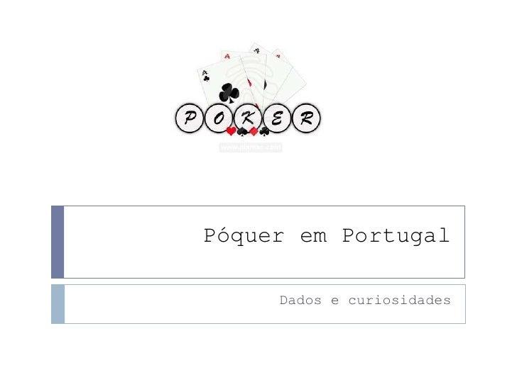 Póquer em Portugal<br />Dados e curiosidades<br />