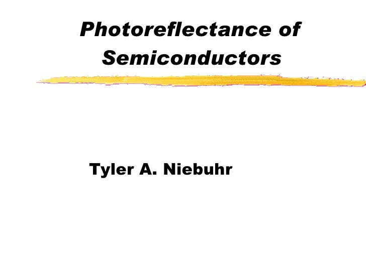 Photoreflectance of Semiconductors Tyler A. Niebuhr