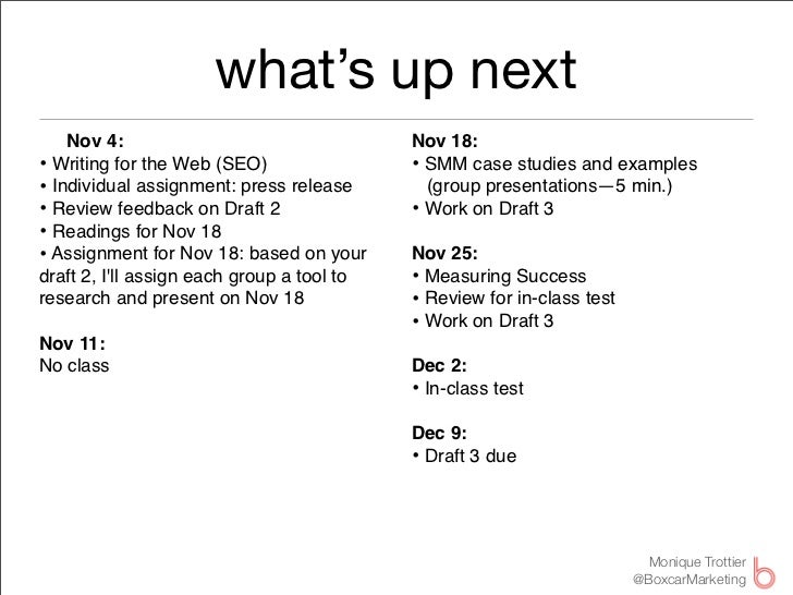 what's up next    Nov 4:                                  Nov 18:• Writing for the Web (SEO)                 • SMM case st...