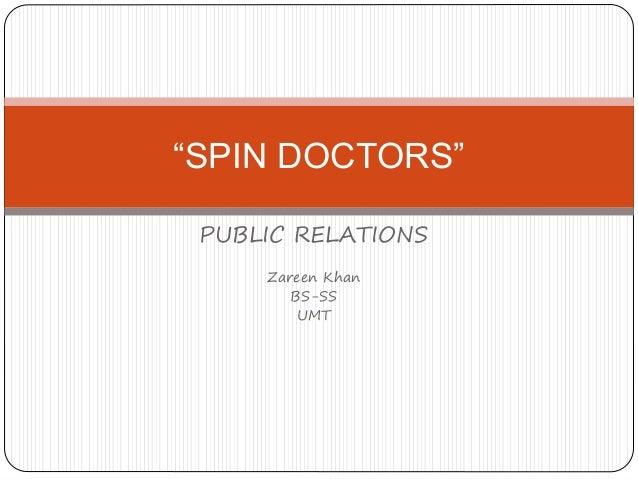 "PUBLIC RELATIONS Zareen Khan BS-SS UMT ""SPIN DOCTORS"""