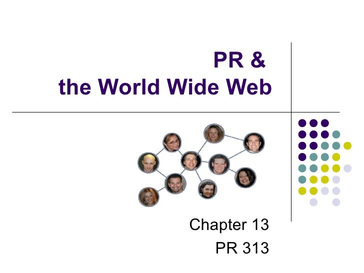 PR &  the World Wide Web Chapter 13 PR 313