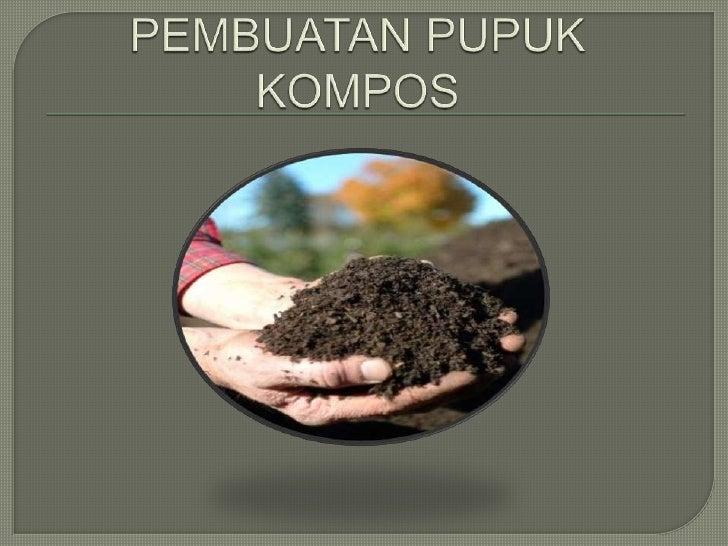  Memanfaatkan limbah rumah tangga, sampah  organik, mejadi pupuk kompos. Menumbuhkan rasa cinta alam. Membantu penghija...