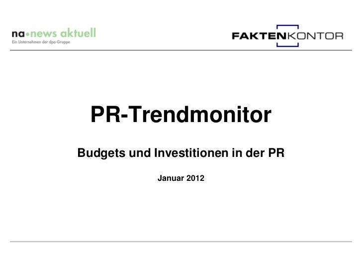 PR-TrendmonitorBudgets und Investitionen in der PR             Januar 2012
