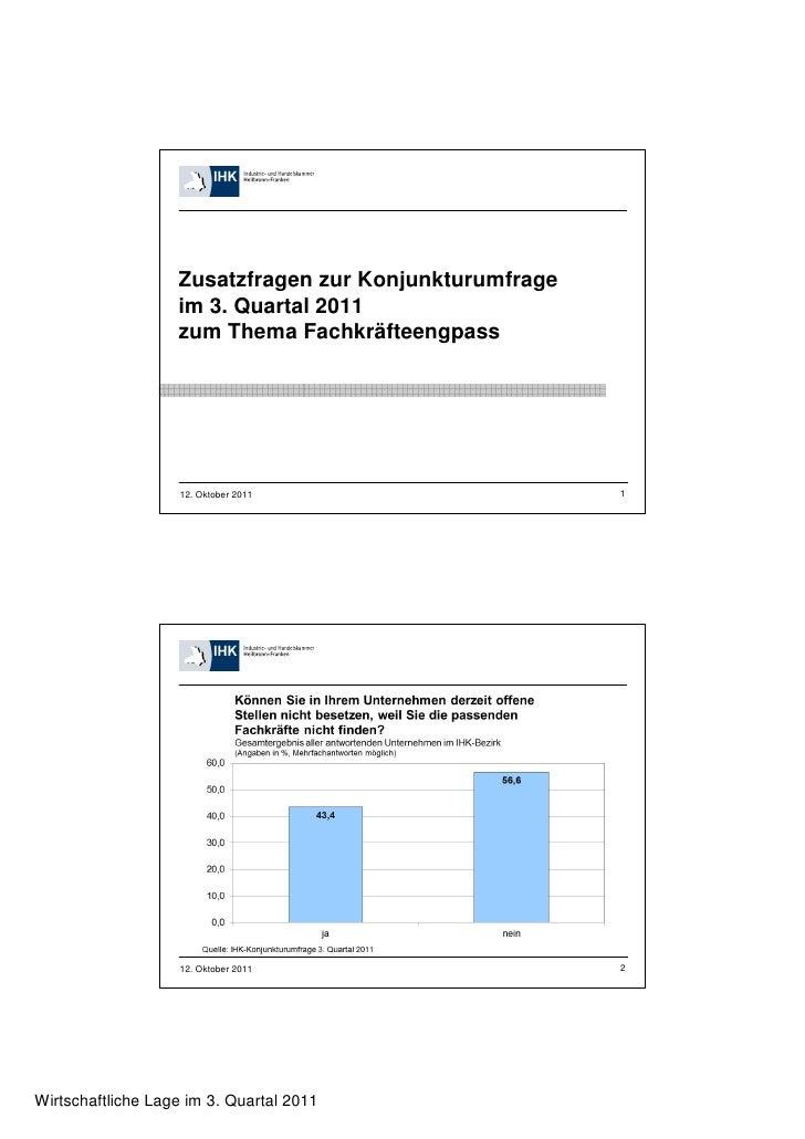 Zusatzfragen zur Konjunkturumfrage                   im 3. Quartal 2011                   zum Thema Fachkräfteengpass     ...