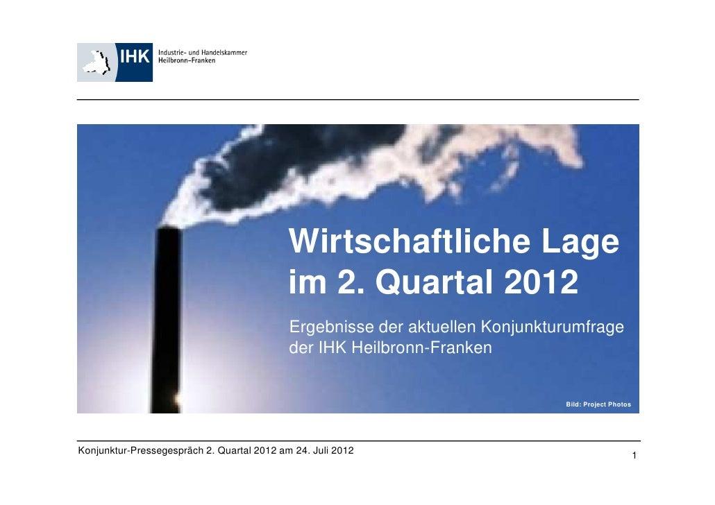 Wirtschaftliche Lage                                            im 2. Quartal 2012                                        ...