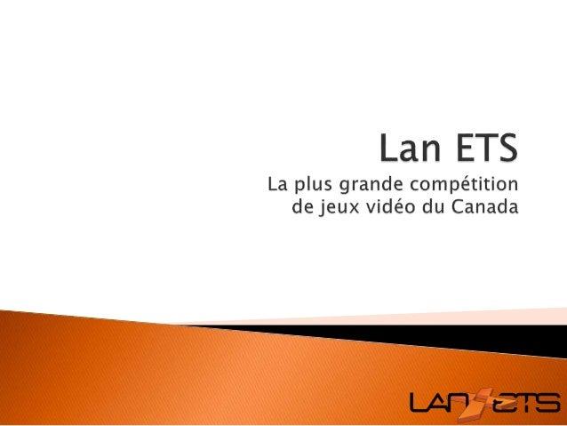        Club étudiant de l'ÉTS Plus grande compétition de jeux vidéo du Canada 48h consécutives Plusieurs tournois