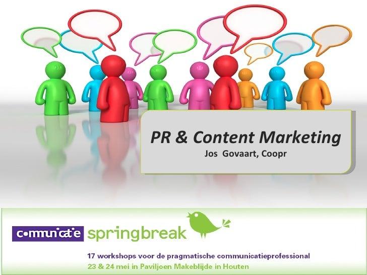 PR & Contentmarketing: Communicatie Springbreak 2011, door Jos Govaart van Coopr