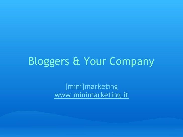 Bloggers  Your Company        [mini]marketing     www.minimarketing.it