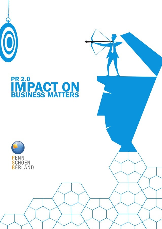 PR 2.0 IMPACT ONBUSINESS MATTERS