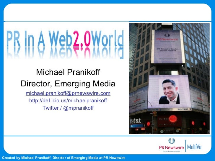 Michael Pranikoff Director, Emerging Media [email_address] http://del.icio.us/michaelpranikoff Twitter / @mpranikoff