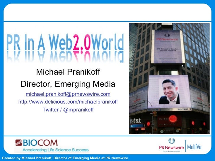 Michael Pranikoff Director, Emerging Media [email_address] http://www.delicious.com/michaelpranikoff Twitter / @mpranikoff