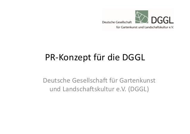 PR-Konzept für die DGGL Deutsche Gesellschaft für Gartenkunst und Landschaftskultur e.V. (DGGL)