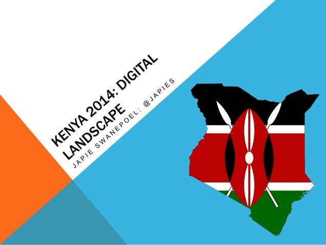 Kenya 2014: Digital status and opportunities: PR Net, 23 January 2014