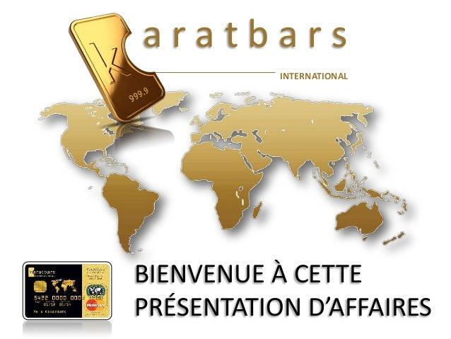 aratbars INTERNATIONAL  BIENVENUE À CETTE PRÉSENTATION D'AFFAIRES