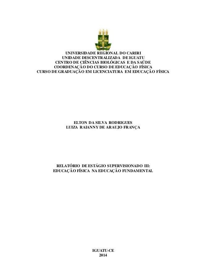 0 UNIVERSIDADE REGIONAL DO CARIRI UNIDADE DESCENTRALIZADA DE IGUATU CENTRO DE CIÊNCIAS BIOLÓGICAS E DA SAÚDE COORDENAÇÃO D...