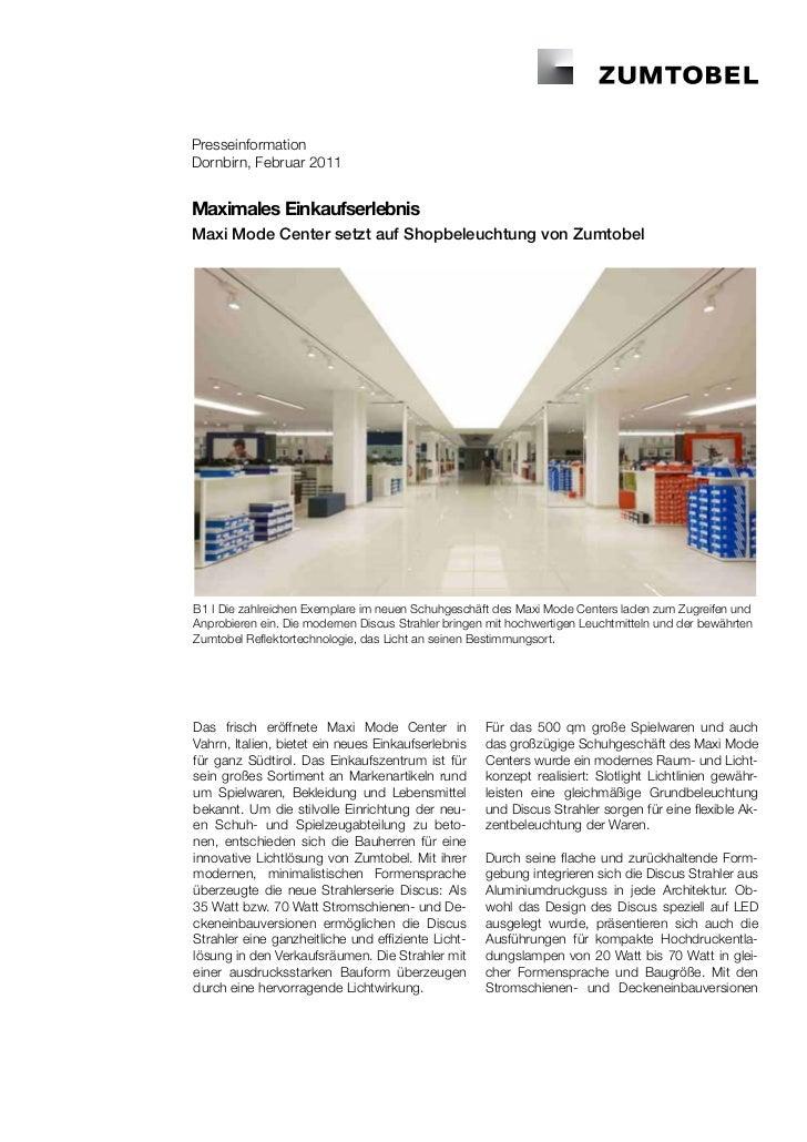 PresseinformationDornbirn, Februar 2011Maximales EinkaufserlebnisMaxi Mode Center setzt auf Shopbeleuchtung von ZumtobelB1...