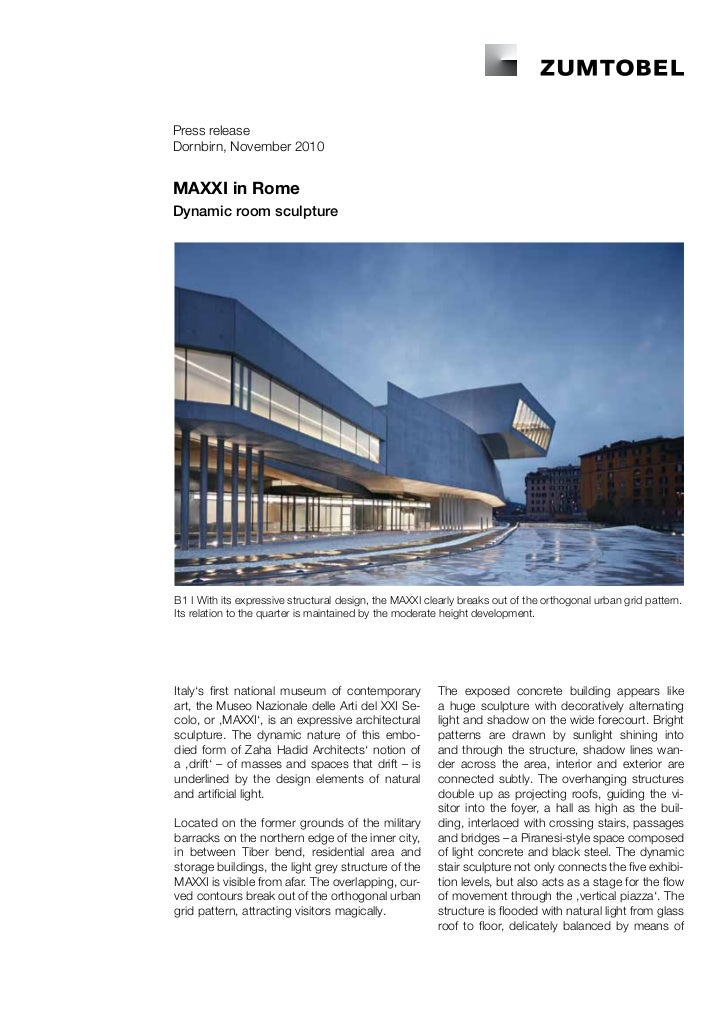 Press releaseDornbirn, November 2010MAXXI in RomeDynamic room sculptureB1 I With its expressive structural design, the MAX...