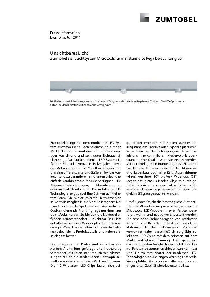 PresseinformationDornbirn, Juli 2011Unsichtbares LichtZumtobel stellt Lichtsystem Microtools für miniaturisierte Regalbele...