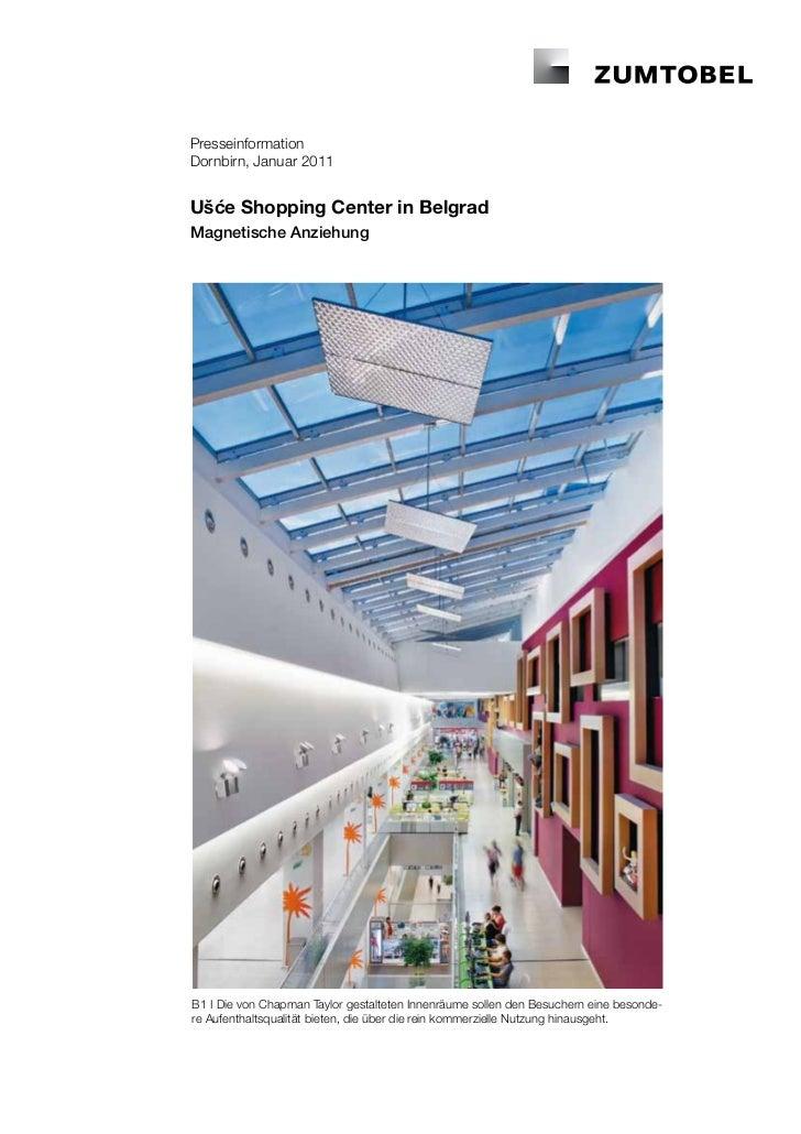 PresseinformationDornbirn, Januar 2011Ušće Shopping Center in BelgradMagnetische AnziehungB1 I Die von Chapman Taylor gest...