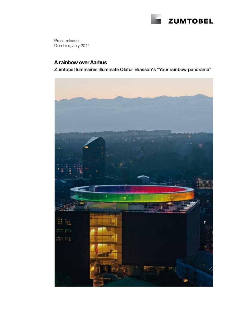 """Press releaseDornbirn, July 2011A rainbow over AarhusZumtobel luminaires illuminate Olafur Eliasson's """"Your rainbow panora..."""