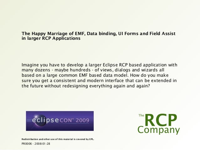 PR0006 - 2008-01-28 Redistribution and other use of this material is covered by EPL. The Happy Marriage of EMF, Data bindi...