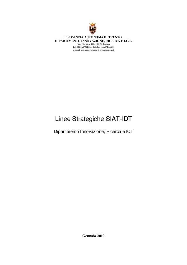 PROVINCIA AUTONOMA DI TRENTO DIPARTIMENTO INNOVAZIONE, RICERCA E I.C.T. Via Giusti n. 40 – 38122 Trento Tel. 0461/494425 -...