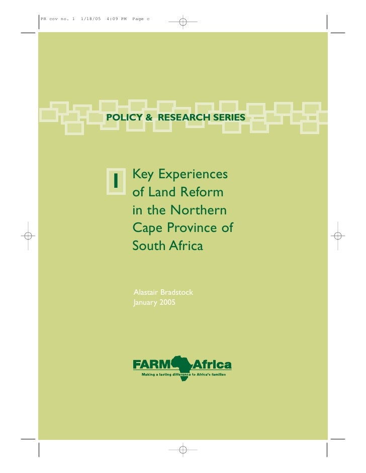 POLICY & RESEARCH SERIES         Key Experiences 1   of Land Reform     in the Northern     Cape Province of     South Afr...