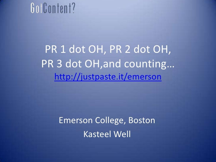 PR 1 dot OH, PR 2 dot OH,PR 3 dot OH,and counting…  http://justpaste.it/emerson   Emerson College, Boston        Kasteel W...