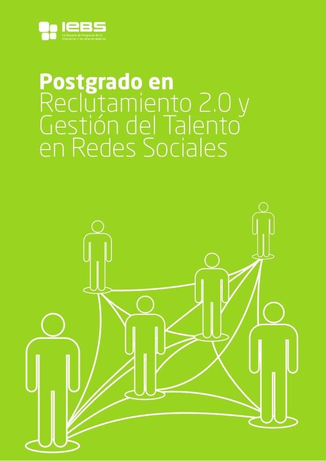 1 Postgrado en Reclutamiento 2.0 y Gestión del Talento en Redes Sociales La Escuela de Negocios de la Innovación y los emp...
