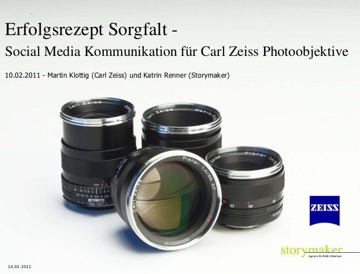 Erfolgsrezept Sorgfalt -Social Media Kommunikation für Carl Zeiss Photoobjektive10.02.2011 - Martin Klottig (Carl Zeiss) u...