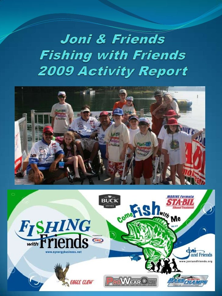2009 Fishing with Friends Summary