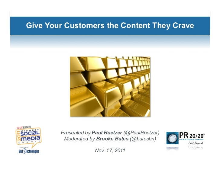 Give Your Customers the Content They Crave        Presented by Paul Roetzer (@PaulRoetzer)         Moderated by Brooke Bat...