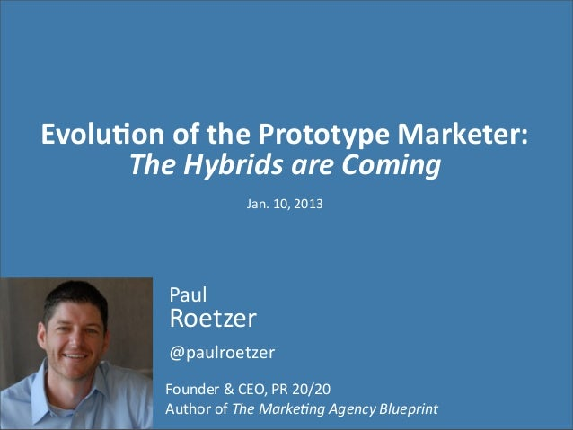Evolu&on	  of	  the	  Prototype	  Marketer:      The	  Hybrids	  are	  Coming                            Jan.	  10,	  2013...