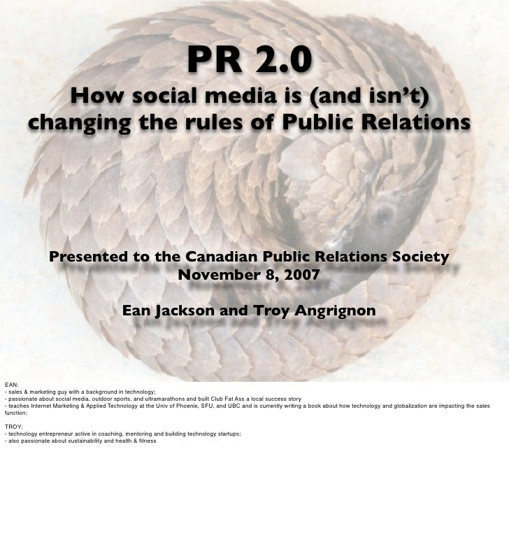 PR 2.0            How social media is (and isn't)         changing the rules of Public Relations                     Prese...