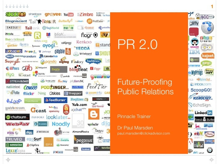 1     PR 2.0  Future-Proofing Public Relations  Pinnacle Trainer  Dr Paul Marsden paul.marsden@clickadvisor.com