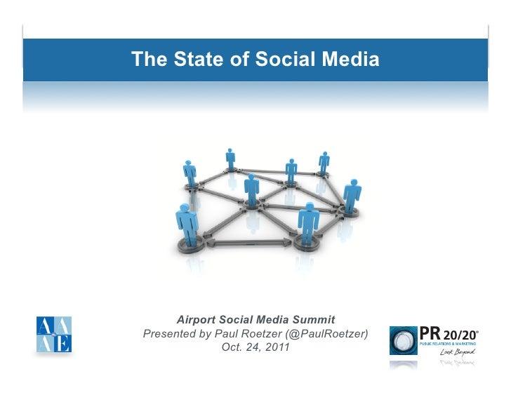 The State of Social Media       Airport Social Media Summit Presented by Paul Roetzer (@PaulRoetzer)               Oct. 24...