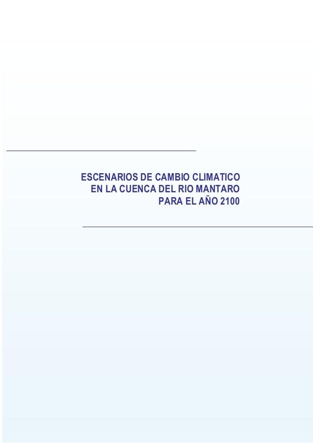 1 royecto Regional Andino de Adaptación - PRAA ESCENARIOS DE CAMBIO CLIMATICO EN LA CUENCA DEL RIO MANTARO PARA EL AÑO 2100