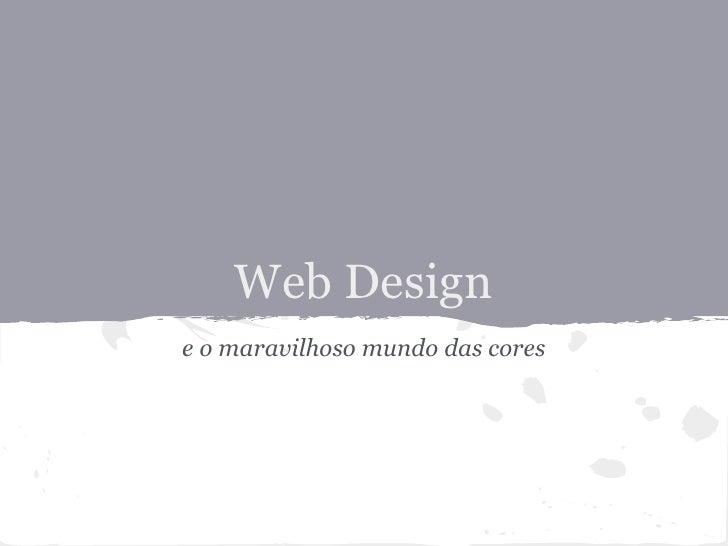 Web Designe o maravilhoso mundo das cores