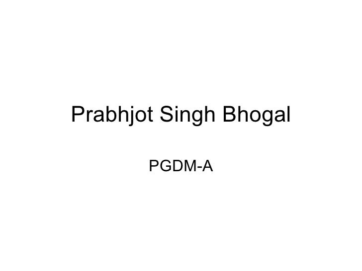 Prabhjot Singh Bhogal PGDM-A
