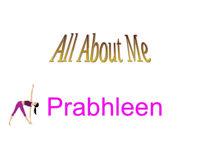 Prabhleen All About Me