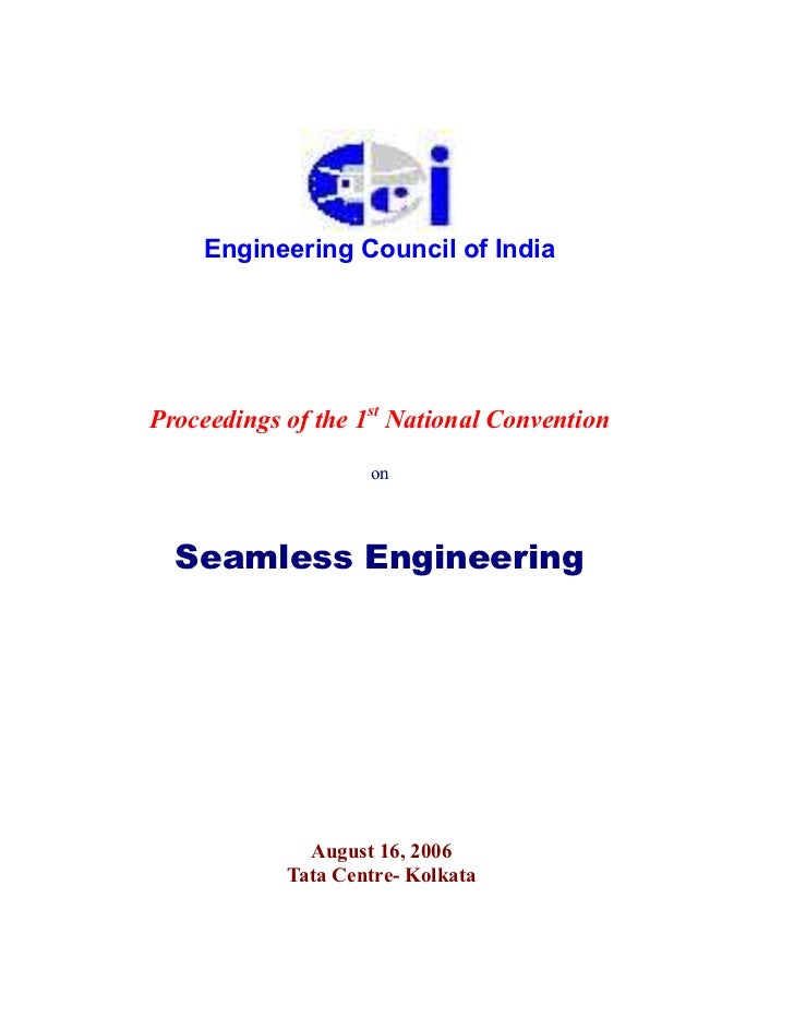 Engineering Council of IndiaProceedings of the 1st National Convention                    on  Seamless Engineering        ...