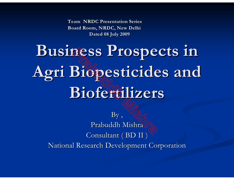 Team NRDC Presentation Series        Board Room, NRDC, New Delhi                Dated 08 July 2009   Business Prospects in...