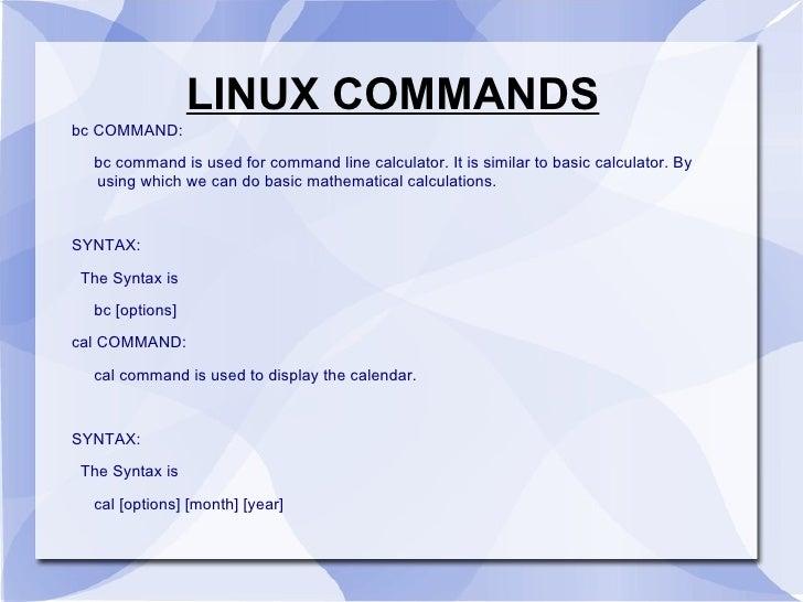 LINUX COMMANDS <ul><li>bc COMMAND: