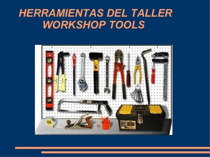 HERRAMIENTAS DEL TALLER   WORKSHOP TOOLS