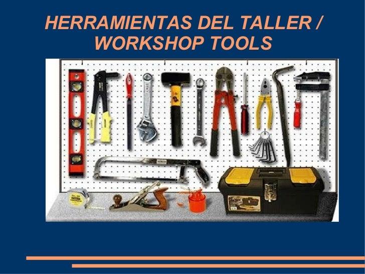 HERRAMIENTAS DEL TALLER / WORKSHOP TOOLS