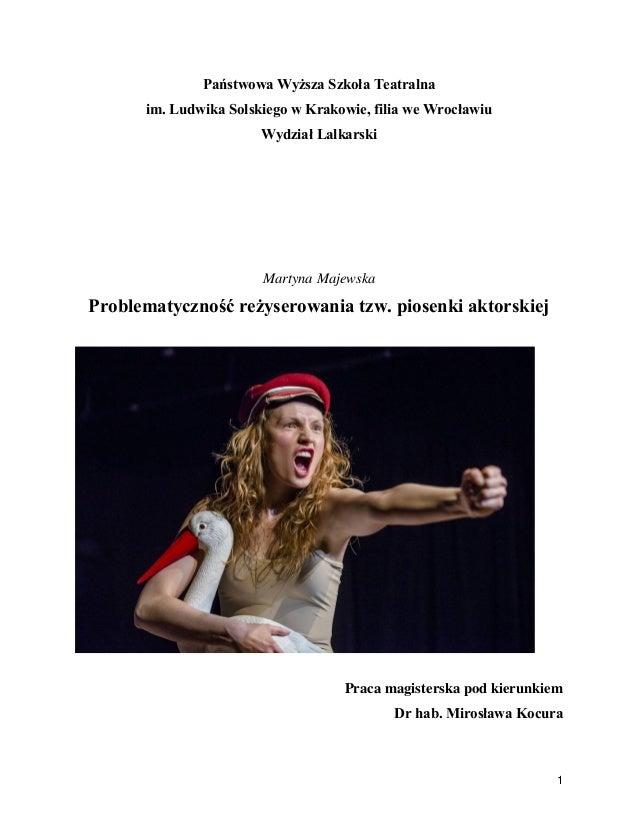 Państwowa Wyższa Szkoła Teatralna im. Ludwika Solskiego w Krakowie, filia we Wrocławiu Wydział Lalkarski  Martyna Majewska...